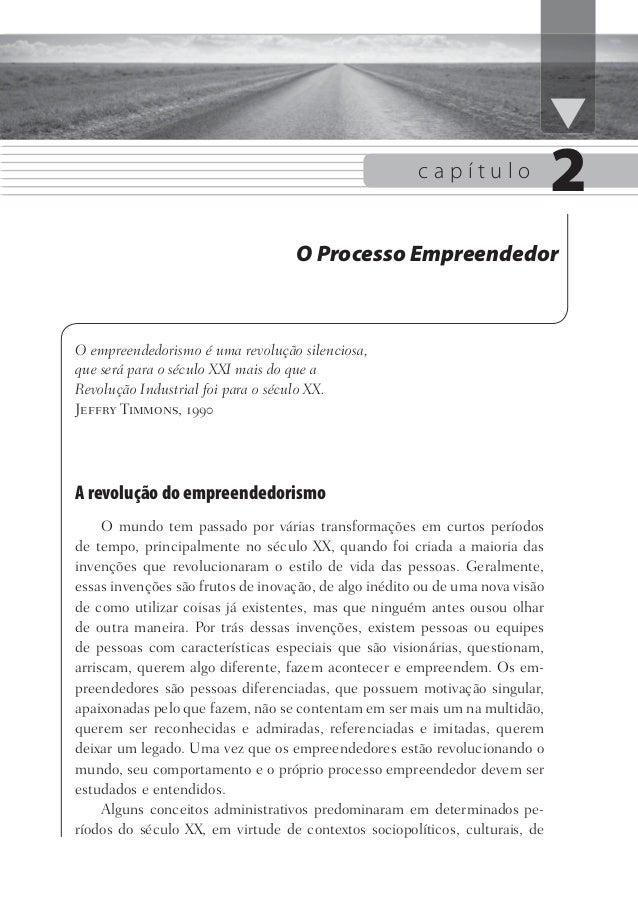 c a p í t u l o O Processo Empreendedor O empreendedorismo é uma revolução silenciosa, que será para o século XXI mais do ...