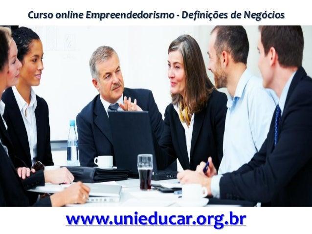 Curso online Empreendedorismo - Definições de Negócios www.unieducar.org.br