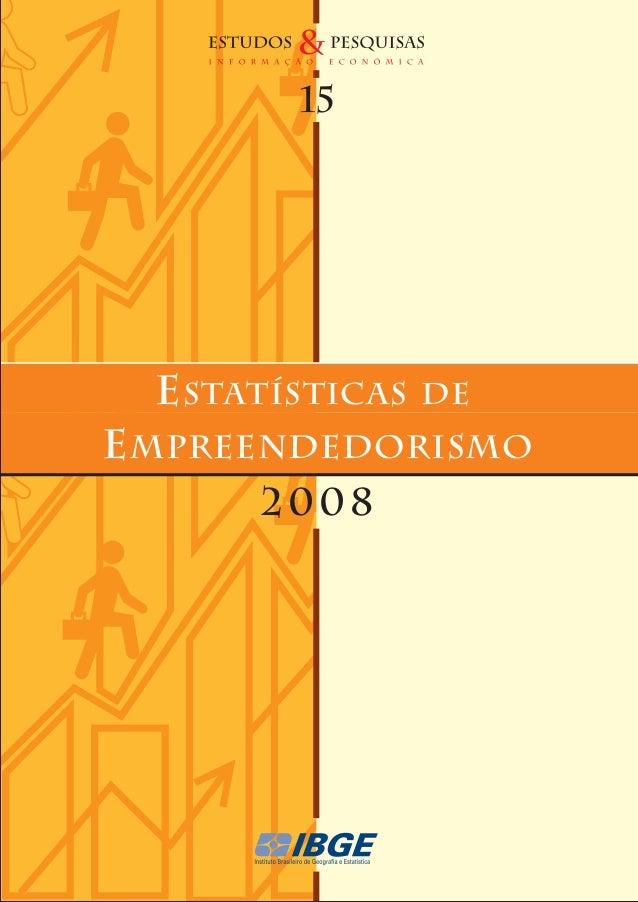 15  E statísticas  de  E mpreendedorismo 2008
