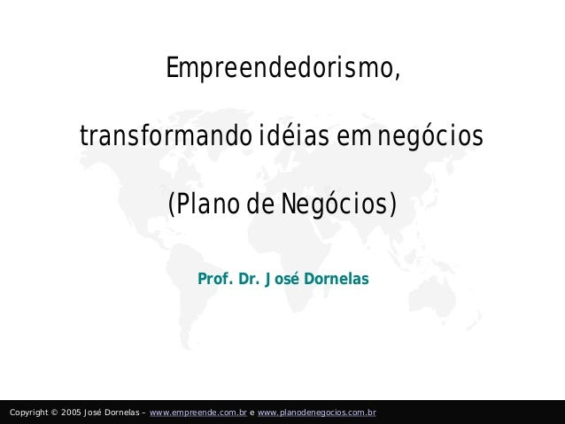 Empreendedorismo,               transformando idéias em negócios                                   (Plano de Negócios)    ...