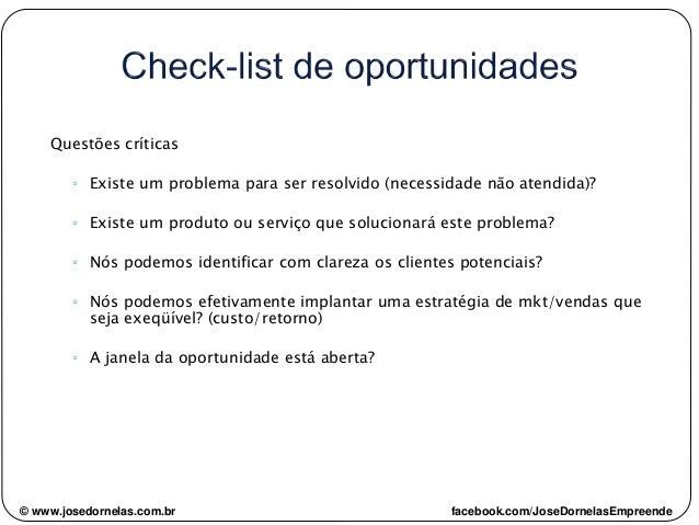 Questões críticas ◦ Existe um problema para ser resolvido (necessidade não atendida)? ◦ Existe um produto ou serviço que s...