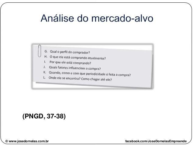 (PNGD, 37-38) © www.josedornelas.com.br facebook.com/JoseDornelasEmpreende