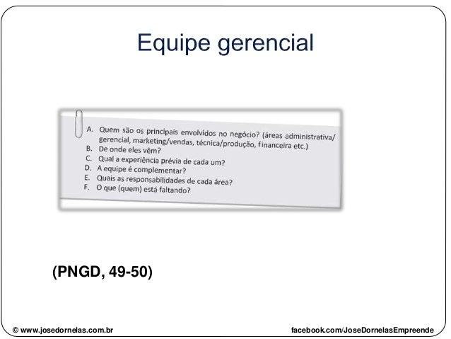 (PNGD, 49-50) © www.josedornelas.com.br facebook.com/JoseDornelasEmpreende