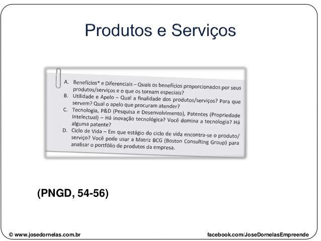 (PNGD, 54-56) © www.josedornelas.com.br facebook.com/JoseDornelasEmpreende