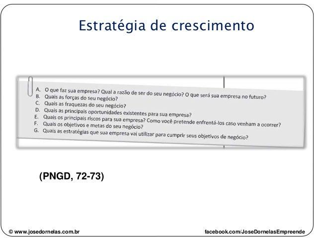 (PNGD, 72-73) Estratégia de crescimento © www.josedornelas.com.br facebook.com/JoseDornelasEmpreende