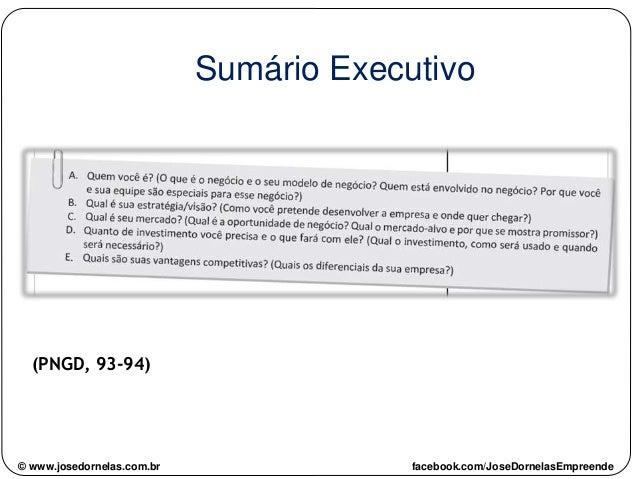 (PNGD, 93-94) Sumário Executivo © www.josedornelas.com.br facebook.com/JoseDornelasEmpreende