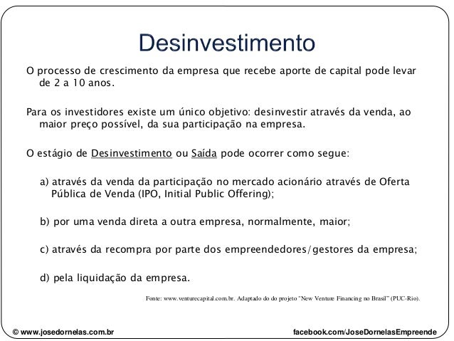 O processo de crescimento da empresa que recebe aporte de capital pode levar de 2 a 10 anos. Para os investidores existe u...