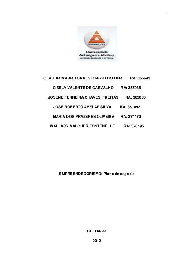 1 CLÁUDIA MARIA TORRES CARVALHO LIMA RA: 355643 GISELY VALENTE DE CARVALHO RA: 355985 JOSENE FERREIRA CHAVES FREITAS RA: 3...