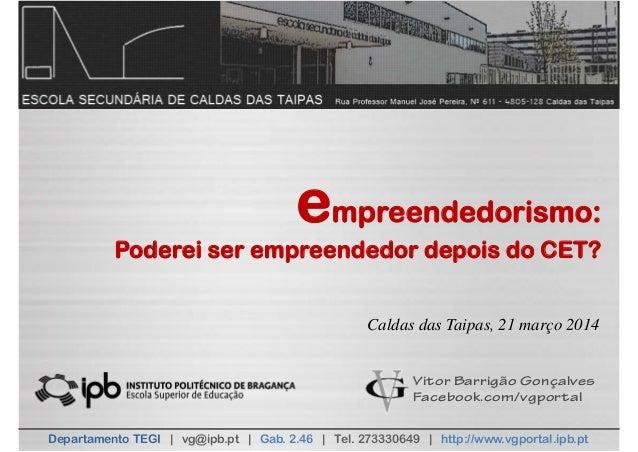 Vitor Barrigão Gonçalves Facebook.com/vgportal Departamento TEGI | vg@ipb.pt | Gab. 2.46 | Tel. 273330649 | http://www.vgp...
