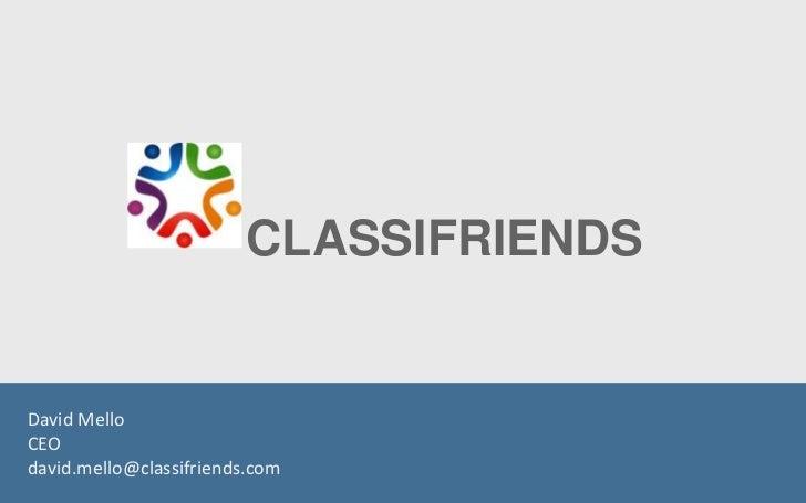 CLASSIFRIENDSDavid MelloCEOdavid.mello@classifriends.com