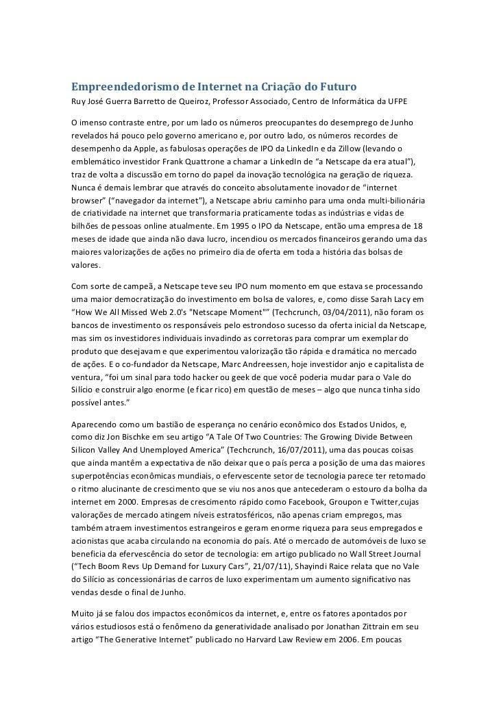 Empreendedorismo de Internet na Criação do FuturoRuy José Guerra Barretto de Queiroz, Professor Associado, Centro de Infor...