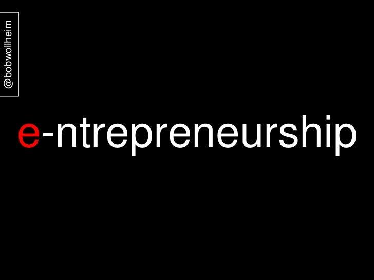 @bobwollheim<br />e-ntrepreneurship<br />