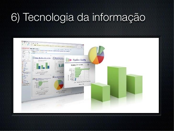 6) Tecnologia da informação
