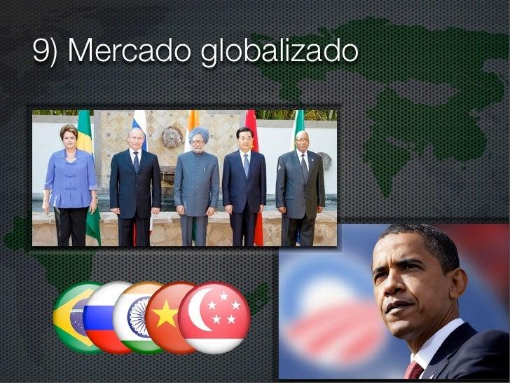 9) Mercado globalizado
