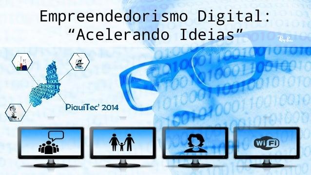 """Empreendedorismo Digital:  """"Acelerando Ideias"""""""