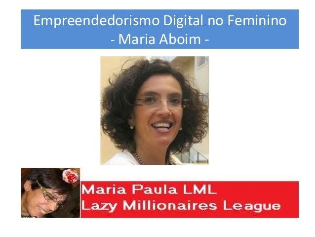 Empreendedorismo Digital no Feminino - Maria Aboim -