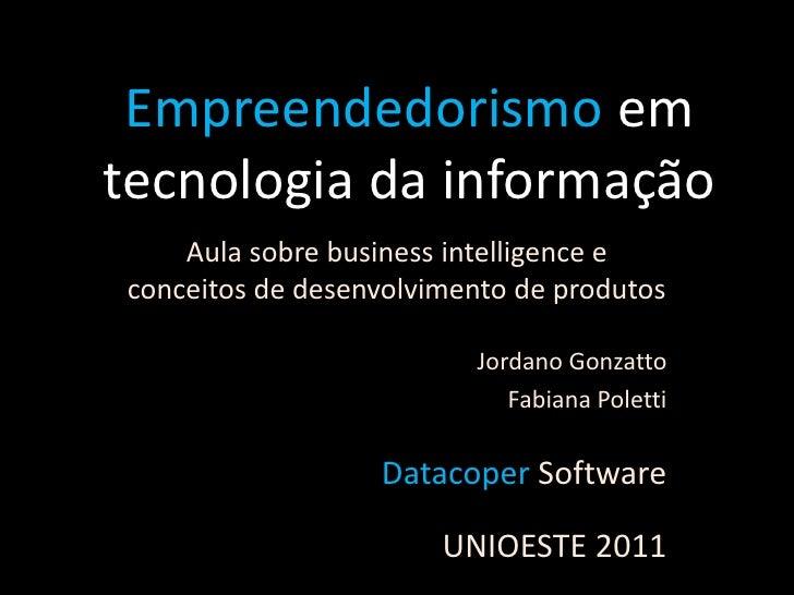 Empreendedorismo emtecnologia da informação    Aula sobre business intelligence econceitos de desenvolvimento de produtos ...