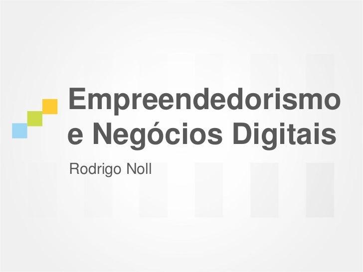 Empreendedorismoe Negócios DigitaisRodrigo Noll