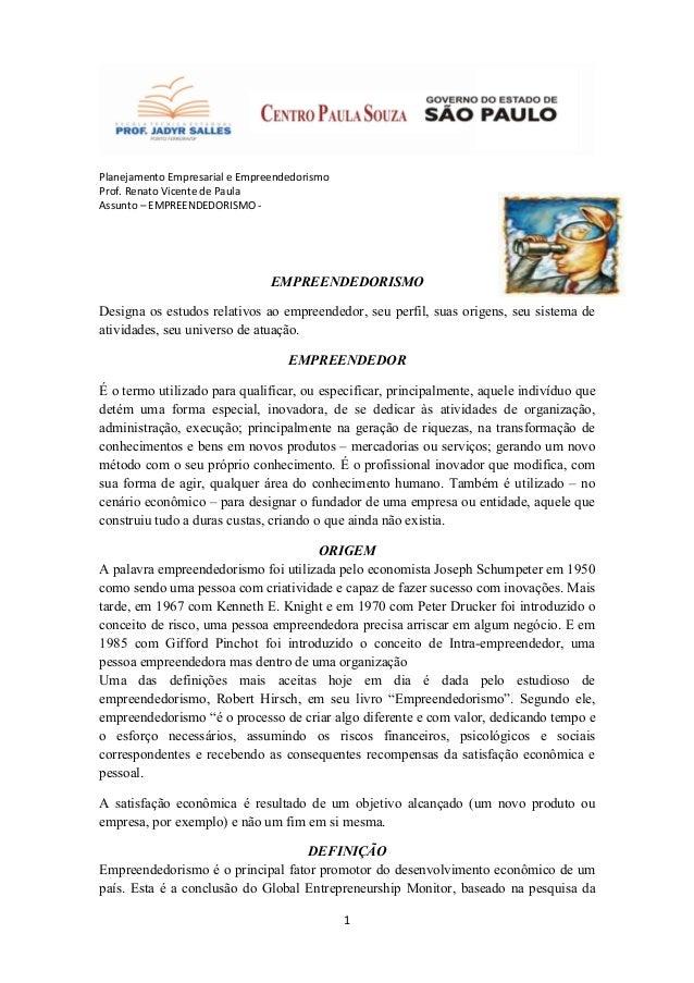 Planejamento Empresarial e EmpreendedorismoProf. Renato Vicente de PaulaAssunto – EMPREENDEDORISMO -                      ...