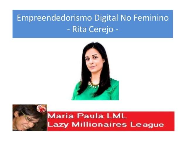 Empreendedorismo Digital No Feminino - Rita Cerejo -