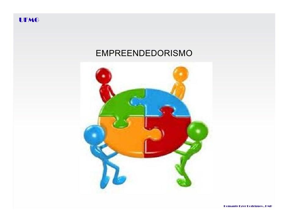 UFMG       EMPREENDEDORISMO                          Romante Ezer Rodrigues , PMP