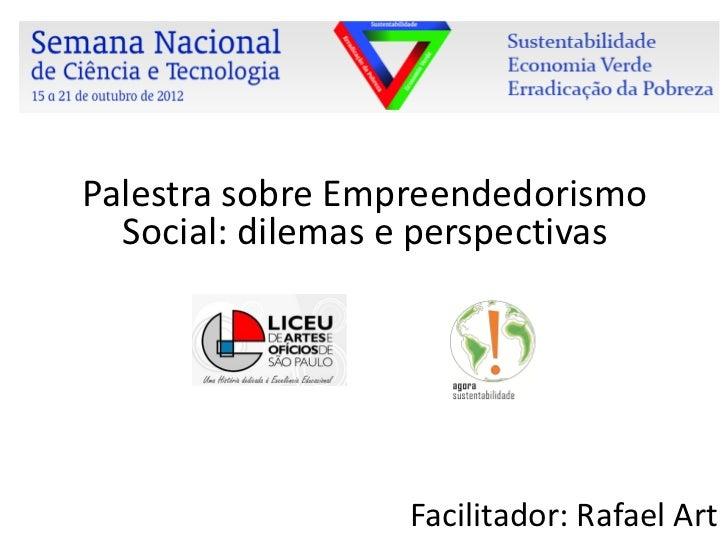 Palestra sobre Empreendedorismo                Social: dilemas e perspectivas                                             ...