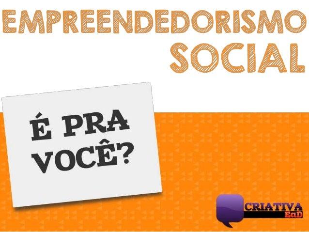 Descubra se você é um Empreendedor Social e quais os primeiros passos para a criação de um empreendimento social