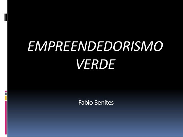 EMPREENDEDORISMO VERDE Fabio Benites