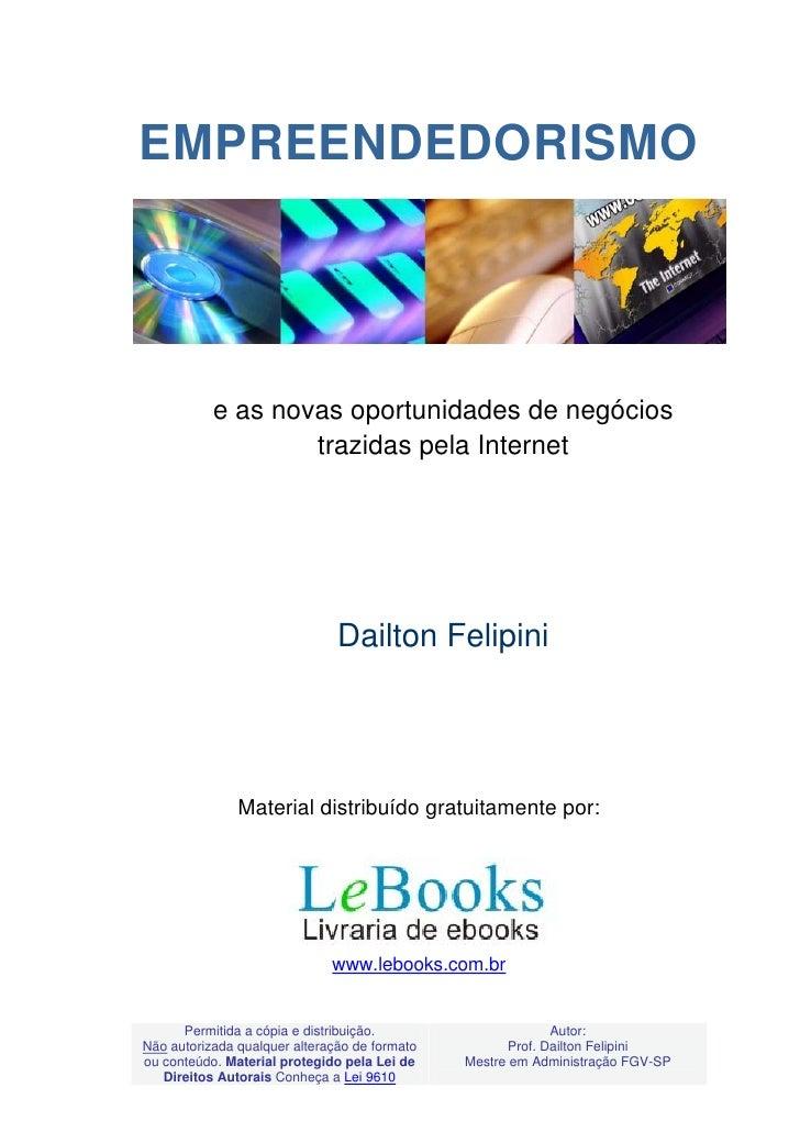 EMPREENDEDORISMO           e as novas oportunidades de negócios                   trazidas pela Internet                  ...