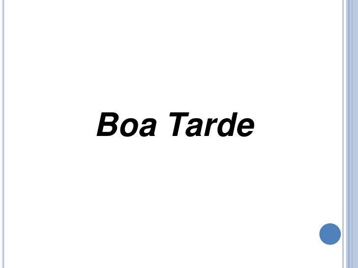 Boa Tarde<br />