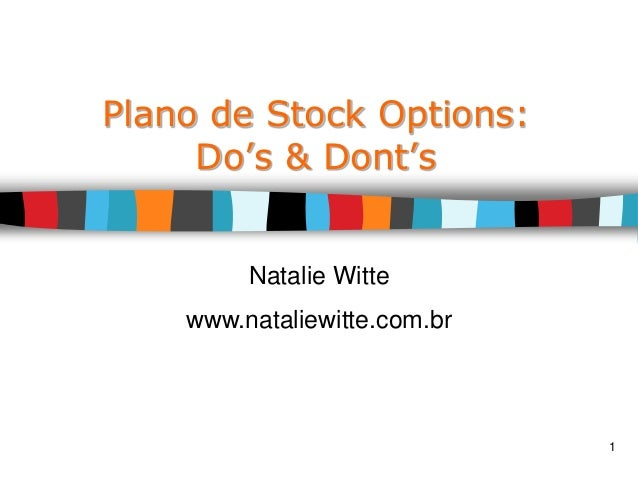 1 Plano de Stock Options: Do's & Dont's Natalie Witte www.nataliewitte.com.br