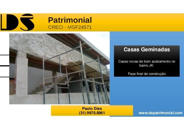 Casas Geminadas                 Casas novas de bom acabamento no                             bairro JK.                   ...