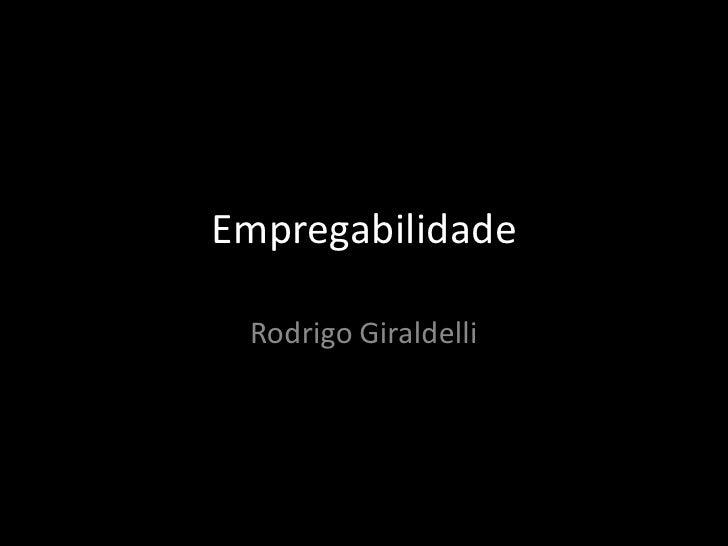Empregabilidade Rodrigo Giraldelli