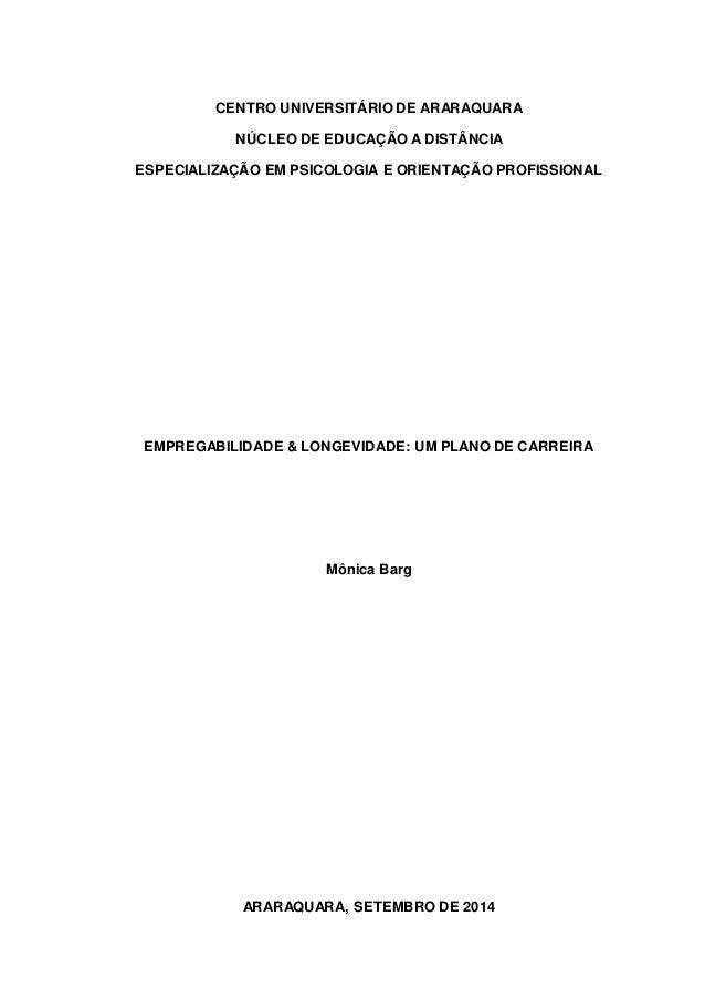 CENTRO UNIVERSITÁRIO DE ARARAQUARA  NÚCLEO DE EDUCAÇÃO A DISTÂNCIA  ESPECIALIZAÇÃO EM PSICOLOGIA E ORIENTAÇÃO PROFISSIONAL...