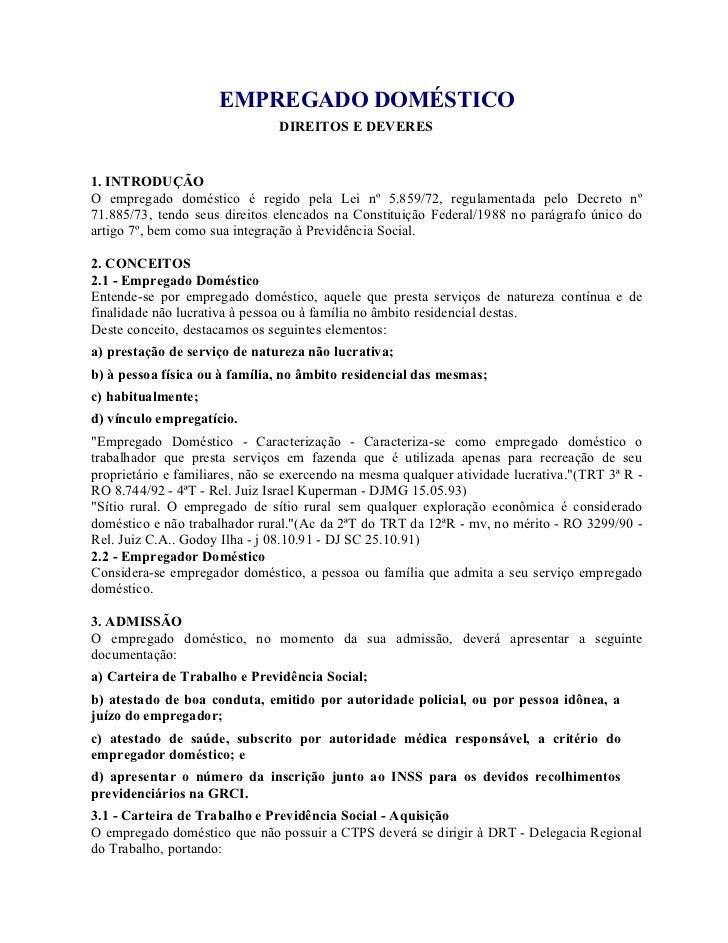 EMPREGADO DOMÉSTICO                                 DIREITOS E DEVERES   1. INTRODUÇÃO O empregado doméstico é regido pela...