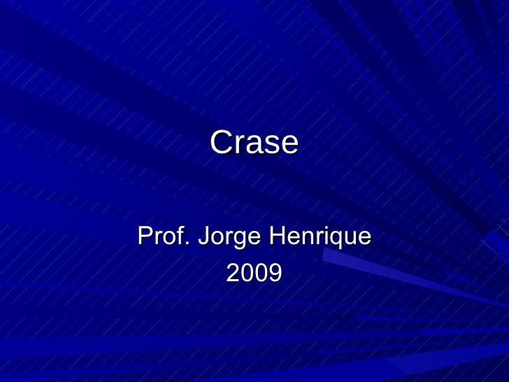 Crase Prof. Jorge Henrique 2009