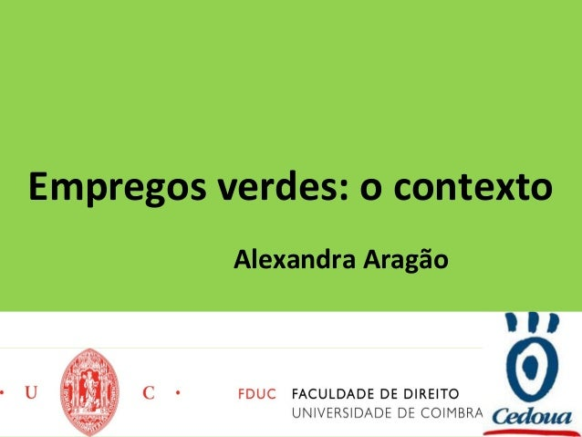 Empregos verdes: o contexto Alexandra Aragão