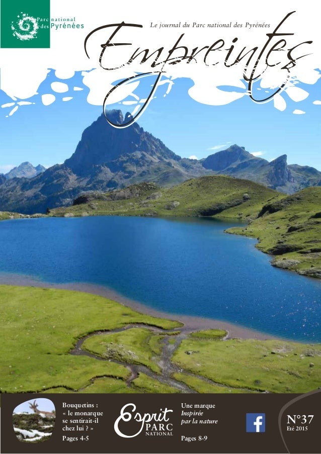 Le journal du Parc national des Pyrénées N°37 Eté 2015 Une marque Inspirée par la nature Pages 8-9 Bouquetins : « le monar...