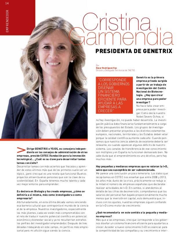 Dirige GENETRIX e YSIOS, es consejera indepen- diente en los consejos de administración de otras empresas, preside COTEC (...