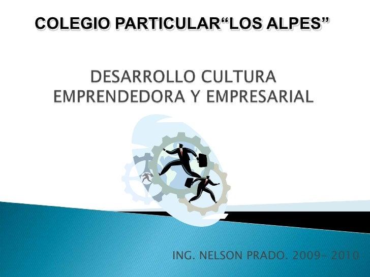 """COLEGIO PARTICULAR""""LOS ALPES""""                  ING. NELSON PRADO. 2009- 2010"""