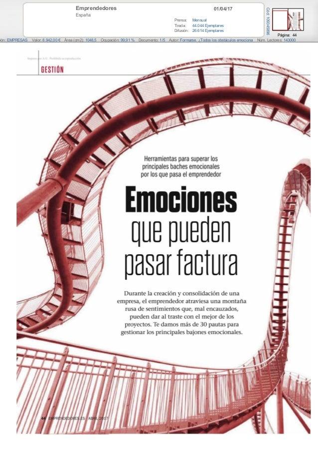 01/04/17Emprendedores España Prensa: Mensual Tirada: 44.044 Ejemplares Difusión: 26.614 Ejemplares Página: 44 ión: EMPRESA...