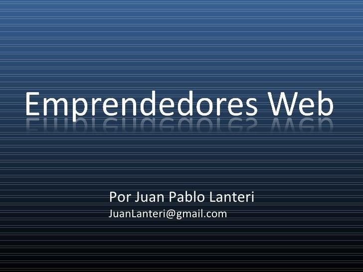 Por Juan Pablo LanteriJuanLanteri@gmail.com