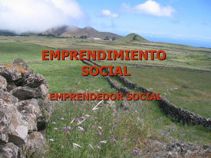 EMPRENDIMIENTO  SOCIAL EMPRENDEDOR SOCIAL