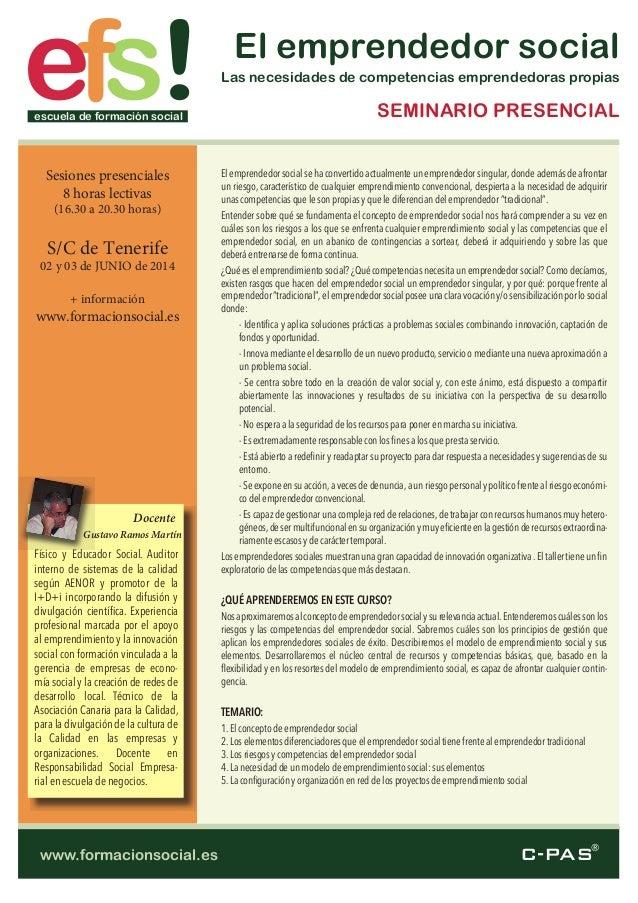 C-PAS® sfe !escuela de formación social www.formacionsocial.es El emprendedor social Las necesidades de competencias empre...