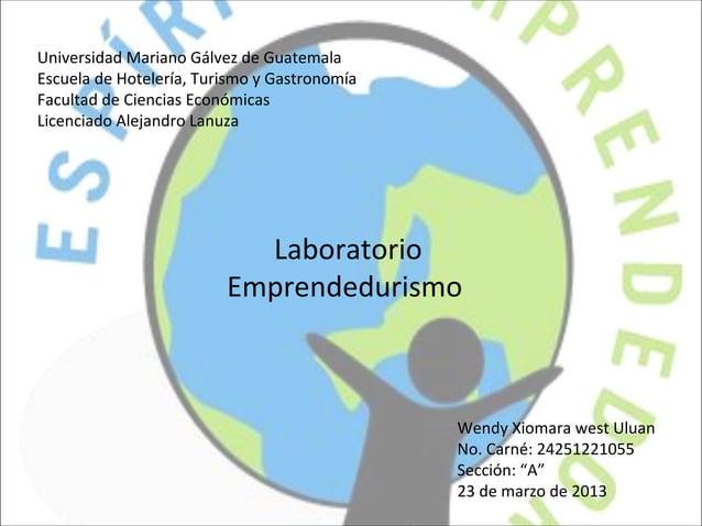 Universidad Mariano Gálvez de GuatemalaEscuela de Hotelería, Turismo y GastronomíaFacultad de Ciencias EconómicasLicenciad...