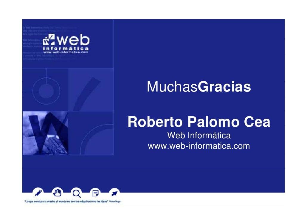 MuchasGracias  Roberto Palomo Cea      Web Informática   www.web-informatica.com