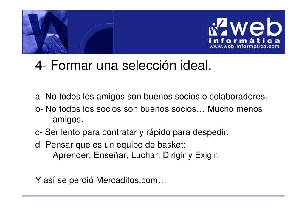 4- Formar una selección ideal.  a- No todos los amigos son buenos socios o colaboradores. b- No todos los socios son bueno...