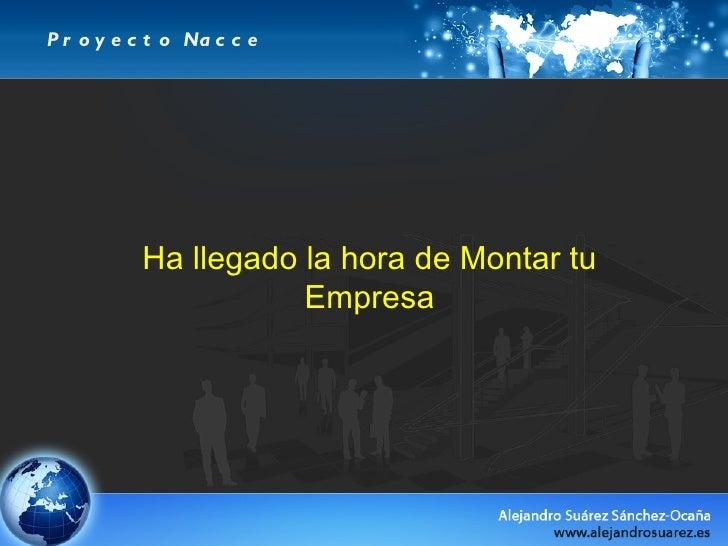 Proyecto Nacce Ha llegado la hora de Montar tu Empresa