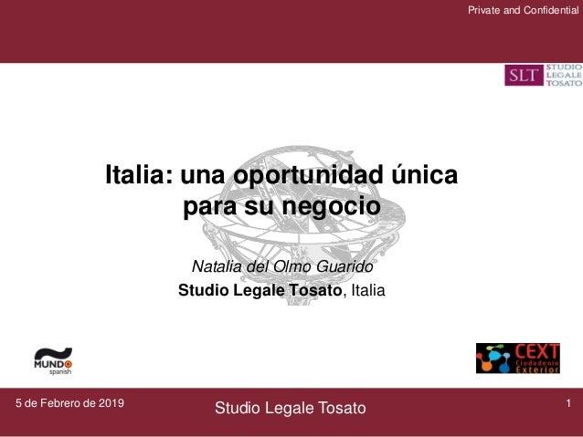 Studio Legale Tosato Private and Confidential Italia: una oportunidad única para su negocio Natalia del Olmo Guarido Studi...