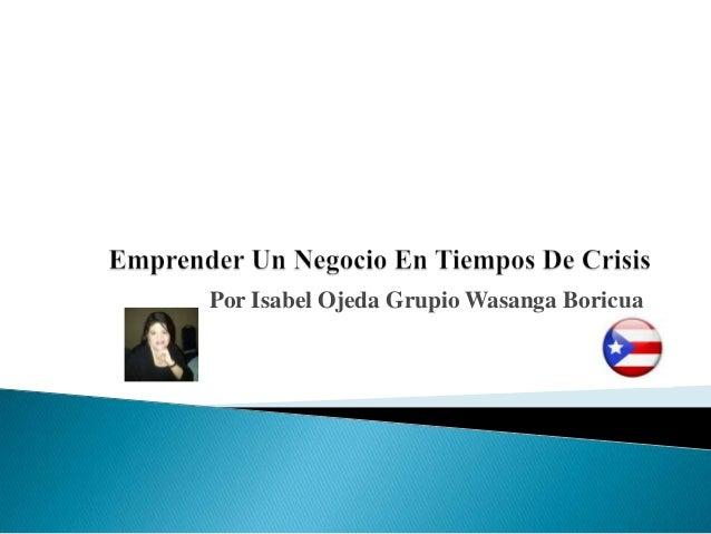 Por Isabel Ojeda Grupio Wasanga Boricua